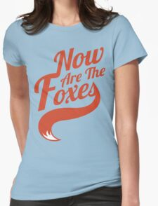 Now Are the Foxes - Classic Womens Fitted T-Shirt