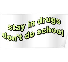 stay in drugs Poster
