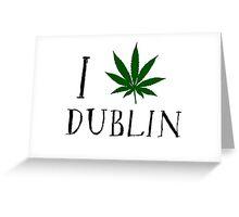Dublin Ireland Weed Greeting Card