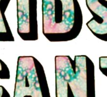 Cool Kids Can't Die!!! Sticker