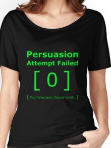 Persuasion attempt attempts failed geek funny 4 fallout gamer nerd love Women's Relaxed Fit T-Shirt