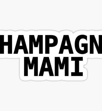 Champagne Mami  Sticker