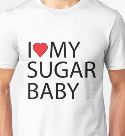I love my sugar baby Unisex T-Shirt