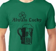 Always lucky - Happy Saint Patrick's Day Unisex T-Shirt
