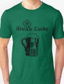 Always lucky - Happy Saint Patrick's Day T-Shirt