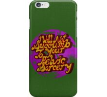 I will not succumb to your Pelvic Sorcery iPhone Case/Skin