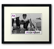 A is for Affluent Framed Print