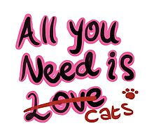 All you need is CATS Photographic Print