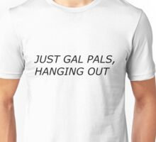 Gal Pals, Hanging Out Unisex T-Shirt