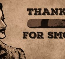 Thank You For Smoking Sticker