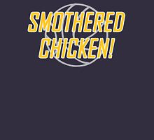 Smothered Chicken Unisex T-Shirt
