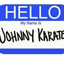 Hello My Name is Johnny Karate by colormeh