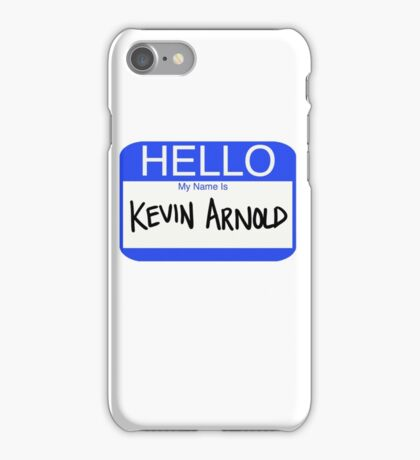 Hello My Name Is Kevin Arnold iPhone Case/Skin
