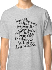 French love words Classic T-Shirt