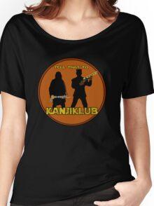 Tell that to Kanjiklub! Women's Relaxed Fit T-Shirt