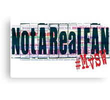 Not a real fan (light color shirts) Canvas Print