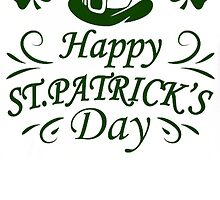 Happy St Patrick's Day by HotTShirts