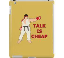 RYU | Super Smash Taunts | Talk is cheap iPad Case/Skin