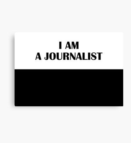 I AM A JOURNALIST (Classic) Canvas Print