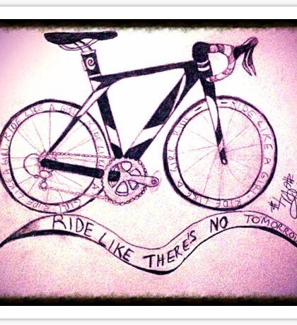 Ride like there's no tomorrow  Sticker