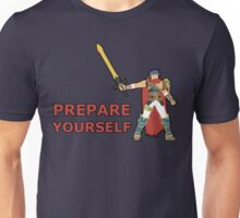 IKE | Super Smash Taunts | Prepare yourself Unisex T-Shirt