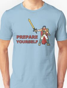 IKE | Super Smash Taunts | Prepare yourself T-Shirt