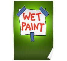 CAUTION don't touch! (wet paint) * Poster