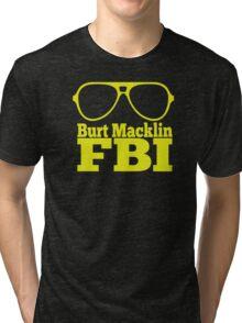 Burt Macklin FBI Tri-blend T-Shirt