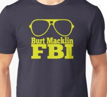 Burt Macklin FBI Unisex T-Shirt