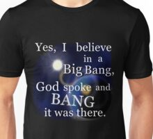 I believe in a Big Bang Unisex T-Shirt