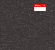 Hello, I'm [Your Name Here] Unisex T-Shirt