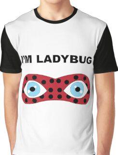 I'm Ladybug Graphic T-Shirt