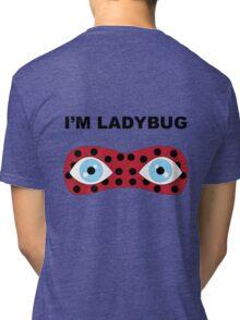 I'm Ladybug Tri-blend T-Shirt
