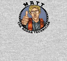 MATT THE RADAR TECHINICIAN T-Shirt