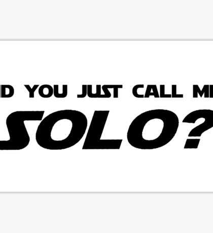 Did You Just Call Me Solo - Star Wars Sticker