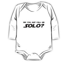 Did You Just Call Me Solo - Star Wars One Piece - Long Sleeve