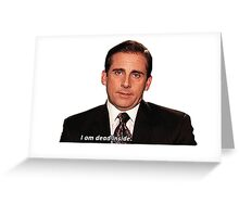 michael scott feels dead inside Greeting Card
