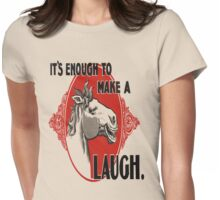 It's Enough To Make A Horse Laugh Vintage Poster Womens Fitted T-Shirt