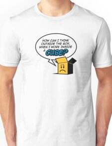 I work in a cube Unisex T-Shirt