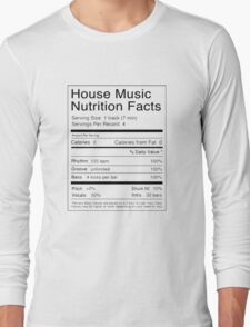 House Music | Nutrition Facts Long Sleeve T-Shirt