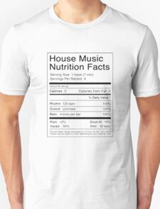 House Music | Nutrition Facts Unisex T-Shirt