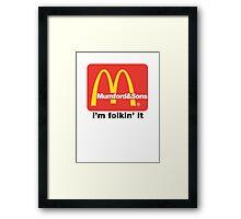 Mumford and Sons - i'm folkin' it Framed Print