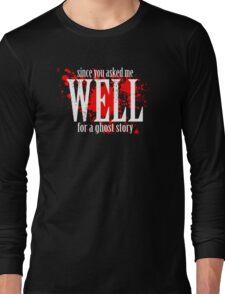 WELL... Long Sleeve T-Shirt