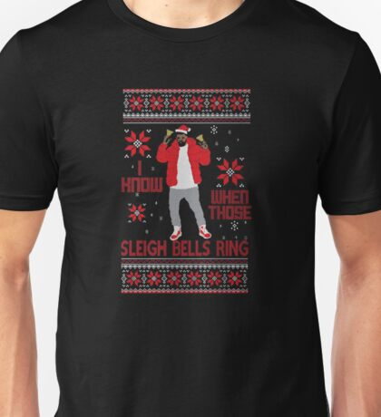 i know when those sleigh bells ring  Unisex T-Shirt