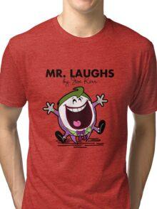 Mr Laughs Tri-blend T-Shirt