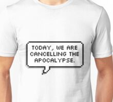 Cancelling the apocalypse Unisex T-Shirt