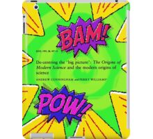 Bam! Pow! History of Science takes a hit iPad Case/Skin