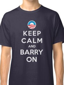 Keep Calm and Barry On Classic T-Shirt