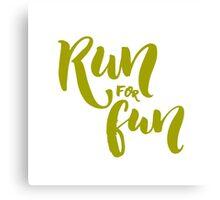 Run for fun Canvas Print