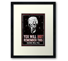 You will NOT remember this! Framed Print